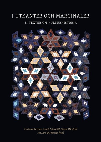 bokomslag I utkanter och marginaler : 31 texter om kulturhistoria