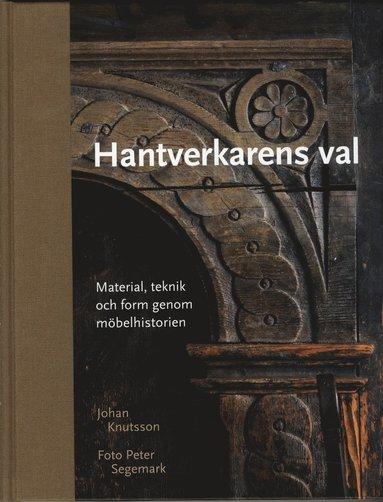 bokomslag Hantverkarens val : material, teknik och form genom möbelhistorien