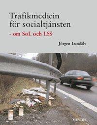 bokomslag Trafikmedicin för socialtjänsten : om SoL och LSS