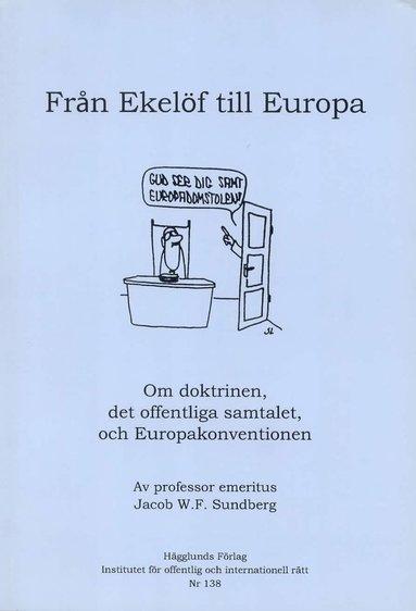 bokomslag Från Ekelöf till Europa : om doktrinen, det offentliga samtalet, och europa