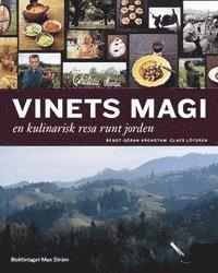 bokomslag Vinets magi : en kulinarisk resa jorden runt