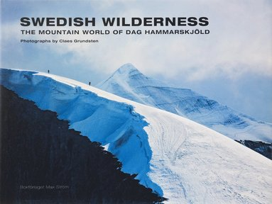 bokomslag Swedish Wilderness : the mountain world of Dag Hammarskjöld