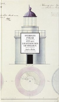 bokomslag Sveriges fyrar : originalritningar 1678-1902 / Lighthouses of Sweden : original drawings
