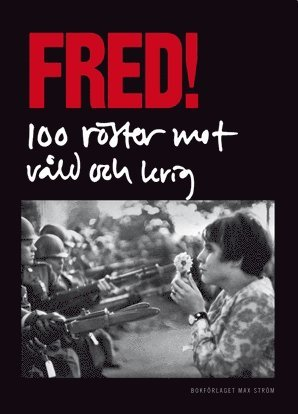 bokomslag Fred! 100 röster mot våld och krig