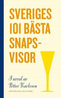 bokomslag Sveriges 101 bästa snapsvisor (bok)