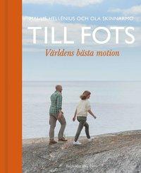 bokomslag Till fots : världens bästa motion