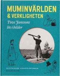 bokomslag Muminvärlden och verkligheten - Tove Janssons liv i bilder