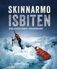 bokomslag Skinnarmo - Isbiten : mina expeditioner i polarvärlden