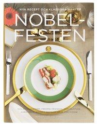 Nobelfesten : nya recept och klassiska menyer