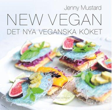 bokomslag New Vegan : det nya veganska köket