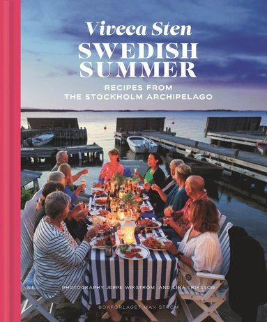 bokomslag Swedish summer : recipes from the Stockholm archipelago