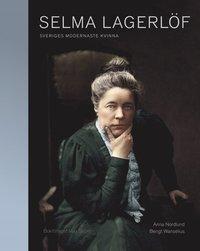 bokomslag Selma Lagerlöf : Sveriges modernaste kvinna