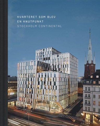 bokomslag Kvarteret som blev en knutpunkt : Stockholm Continental