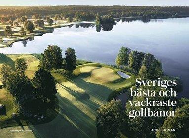 bokomslag Sveriges bästa och vackraste golfbanor