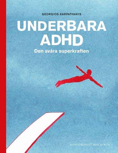 bokomslag Underbara ADHD : den svåra superkraften