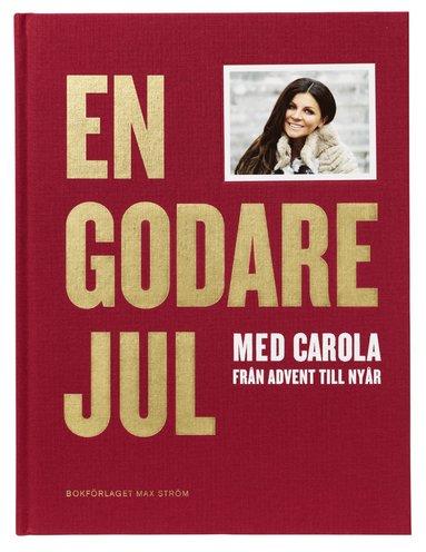 bokomslag En godare jul med Carola : från advent till nyår