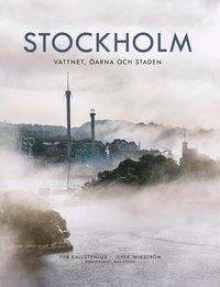bokomslag Stockholm : vattnet, öarna och staden