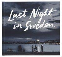bokomslag Last night in Sweden (svensk utgåva)