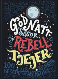 bokomslag Godnattsagor för rebelltjejer : 100 berättelser om fantastiska kvinnor