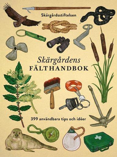 bokomslag Skärgårdens fälthandbok : 399 användbara tips och idéer