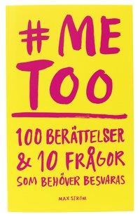 bokomslag me too : 100 berättelser och 10 frågor som behöver besvaras