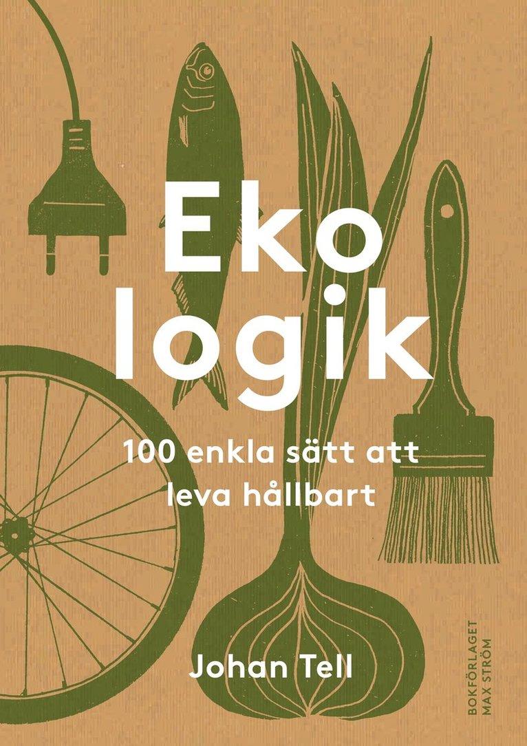 Ekologik : 100 enkla sätt att leva hållbart 1