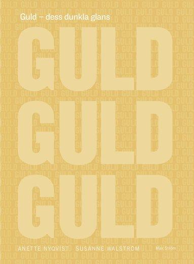 bokomslag Guld : dess dunkla glans