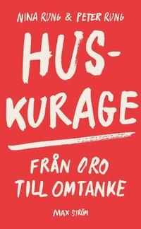 bokomslag Huskurage : från oro till omtanke