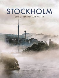 bokomslag Stockholm : city of islands and water