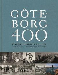 bokomslag Göteborg 400 : stadens historia i bilder