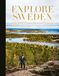 bokomslag Explore Sweden : with HRH princess Victoria