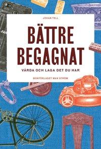 bokomslag Bättre begagnat : Vårda och laga det du har