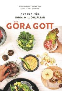 bokomslag Göra gott : kokbok för unga miljöhjältar