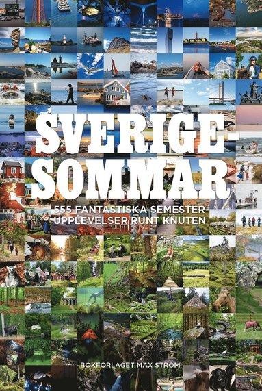 bokomslag Sverigesommar : 555 fantastiska semesterupplevelser runt knuten