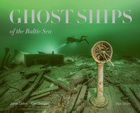 bokomslag Ghost Ships of the Baltic Sea (limited edition)