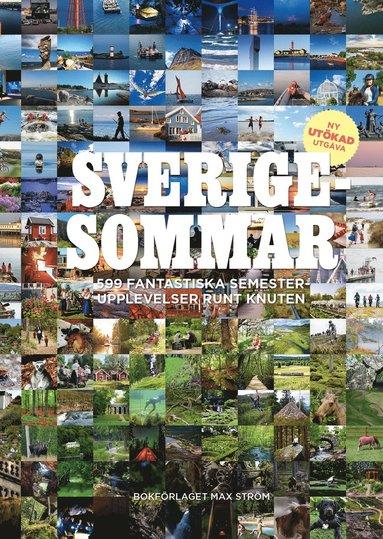 bokomslag Sverigesommar : 599 fantastiska semesterupplevelser runt knuten