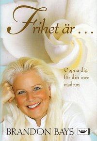 bokomslag Frihet är... : Öppna dig för din inre visdom