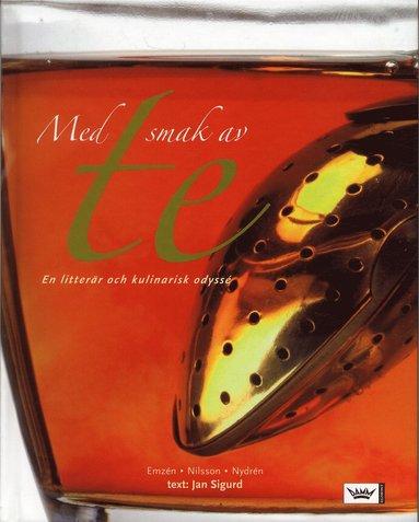bokomslag Med smak av te : En litterär och kulinarisk odyssé