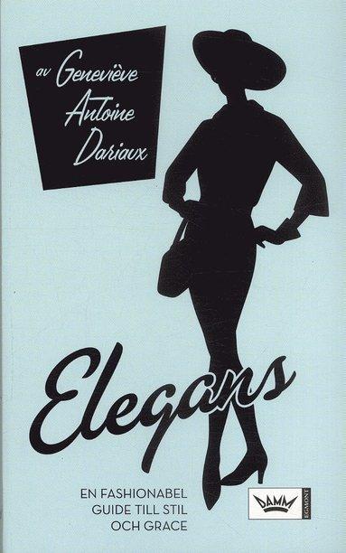 bokomslag Elegans : en fashionabel guide till stil och grace