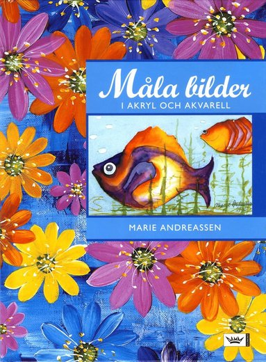 bokomslag Måla bilder i akryl och akvarell
