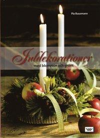 bokomslag Juldekorationer med blommor och grönt