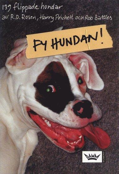 bokomslag Fy hundan! : 139 flippade hundar
