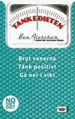 bokomslag Tankedieten : Bryt vanorna! Tänk positivt! Gå ner i vikt!