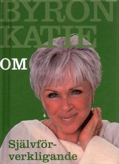 bokomslag Byron Katie om... Självförverkligande