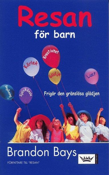 bokomslag Resan för barn : Frigör den gränslösa glädjen