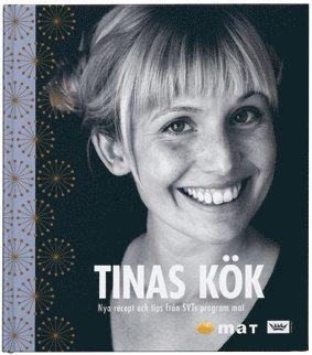 bokomslag Tinas kök : nya recept och tips från SVTs program Mat
