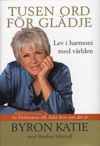 bokomslag Tusen ord för glädje : lev i harmoni med världen