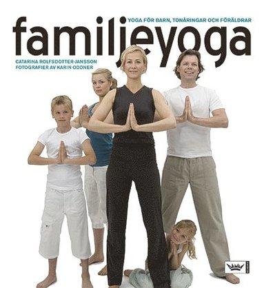 bokomslag Familjeyoga : Yoga för barn, tonåringar och föräldrar