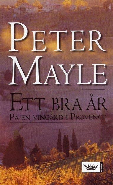 bokomslag Ett bra år : på en vingård i Provence
