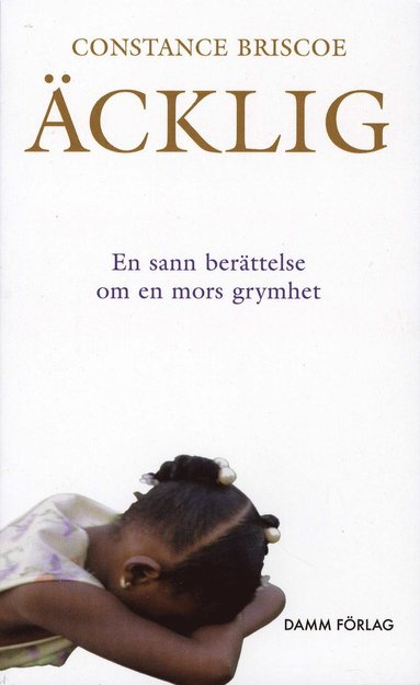 bokomslag Äcklig : en sann berättelse om en mors grymhet